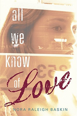 All We Know of Love By Baskin, Nora Raleigh
