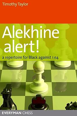 Alekhine Alert! By Taylor, Timothy